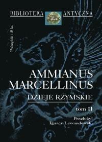 Okładka książki Dzieje rzymskie. Tom 2 Ammianus Marcellinus