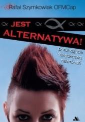 Okładka książki Jest alternatywa! Poruszające świadectwa nawróceń Rafał Szymkowiak OFMCap