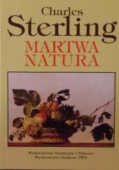 Okładka książki Martwa natura. Od starożytności po wiek XX Charles Sterling
