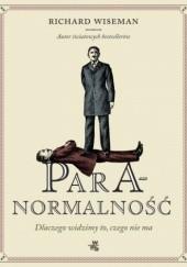 Okładka książki Paranormalność. Dlaczego widzimy to, czego nie ma Richard Wiseman