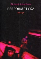 Okładka książki Performatyka: wstęp Richard Schechner