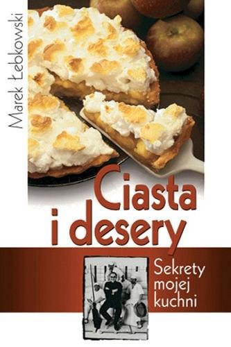 Okładka książki Ciasta i desery Marek Łebkowski