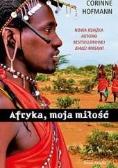 Okładka książki Afryka, moja miłość Corinne Hofmann