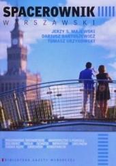 Okładka książki Spacerownik warszawski Jerzy S. Majewski,Tomasz Urzykowski,Dariusz Bartoszewicz