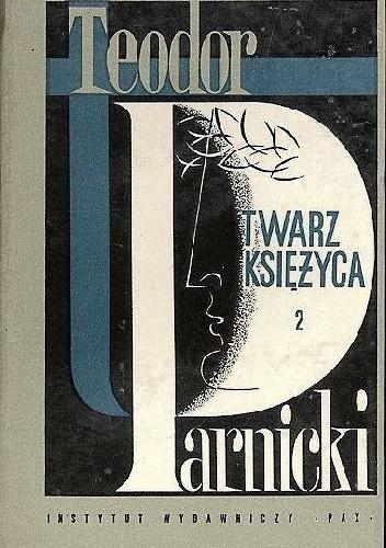 Okładka książki Twarz księżyca. T2 Teodor Parnicki