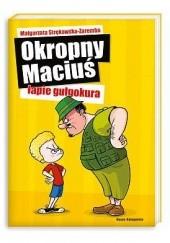 Okładka książki Okropny Maciuś łapie gulgokura Małgorzata Strękowska-Zaremba