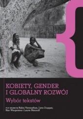 Okładka książki Kobiety, gender i globalny rozwój. Wybór tekstów Nalini Viasvanathan,Lynn Duggan,Nan Wiegersma,Laurie Nisonoff