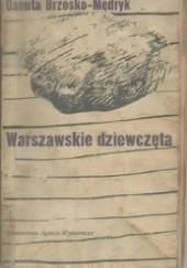 Okładka książki Warszawskie dziewczęta Danuta Brzosko-Mędryk