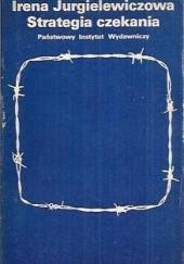 Okładka książki Strategia czekania Irena Jurgielewiczowa
