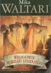 Okładka książki Wrogowie rodzaju ludzkiego Mika Waltari