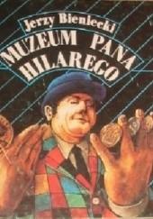 Okładka książki Muzeum pana Hilarego Jerzy Bieniecki