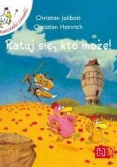 Okładka książki Ratuj się, kto może! Christian Jolibois,Christian Heinrich