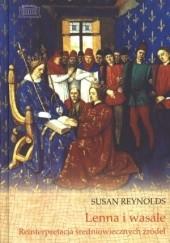 Okładka książki Lenna i wasale. Reinterpretacja średniowiecznych źródeł Susan Reynolds