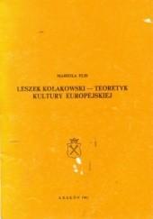 Okładka książki Leszek Kołakowski--teoretyk kultury europejskiej Mariola Flis