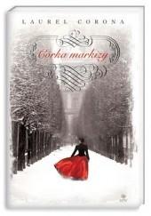 Okładka książki Córka markizy Laurel Corona