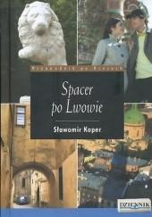 Okładka książki Spacer po Lwowie Sławomir Koper