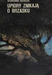 Okładka książki Upiory znikają o brzasku Sławomir Sierecki