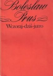 Okładka książki Wczoraj-dziś-jutro Bolesław Prus