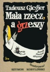 Okładka książki Mała rzecz, a grzeszy Tadeusz Gicgier