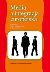 Okładka książki Media a integracja europejska Agnieszka Hess,Teresa Sasińska-Klas