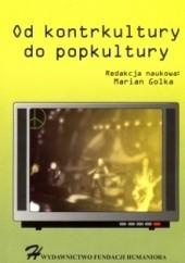 Okładka książki Od kontrkultury do popkultury Marian Golka