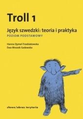 Okładka książki Troll 1. Język szwedzki: teoria i praktyka. Poziom podstawowy. Hanna Dymel-Trzebiatowska