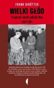 Okładka książki Wielki głód. Tragiczne skutki polityki Mao 1958-1962 Frank Dikötter