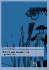 Okładka książki Bitwa pod Austerlitz 2 grudnia 1805 Tomasz Rogacki