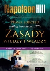 Okładka książki Prawa sukcesu według Napoleona Hilla. Zasady wiedzy i władzy Napoleon Hill