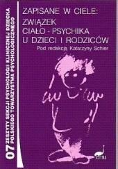 Okładka książki Zapisane w ciele. Związek ciało psychika u dzieci i rodziców Marina Zalewska,Katarzyna Schier,Hanna Olechnowicz