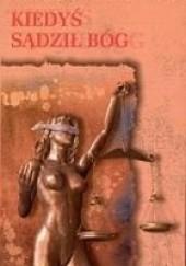 Okładka książki Kiedyś sądził Bóg Włodzimierz Kruszona