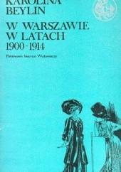 Okładka książki W Warszawie w latach 1900 - 1914 Karolina Beylin