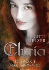 Okładka książki Elyria. Polowanie na czarownice