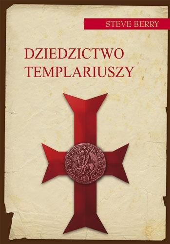 Okładka książki Dziedzictwo Templariuszy Steve Berry