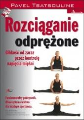 Okładka książki Rozciąganie odprężone. Pavel Tsatsouline