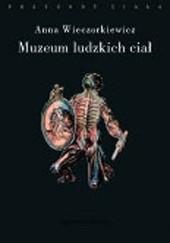 Okładka książki Muzeum ludzkich ciał. Anatomia spojrzenia