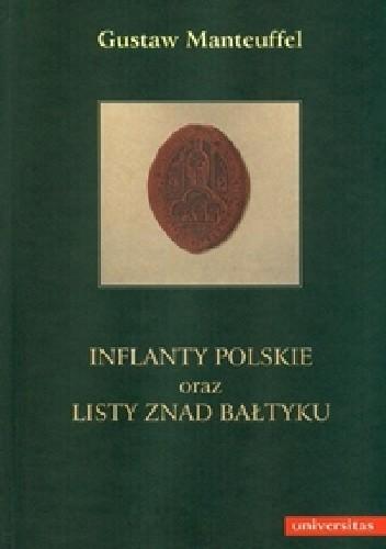 Okładka książki Inflanty Polskie oraz Listy znad Bałtyku Gustaw Manteuffel