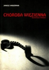 Okładka książki Choroba więzienna Janusz Anderman