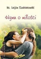 Okładka książki Hymn o miłości. Medytacje ks. Lucjan Szubartowski
