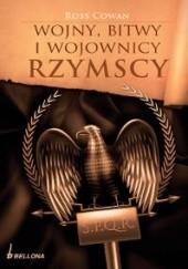Okładka książki Wojny, bitwy i wojownicy rzymscy Ross Cowan
