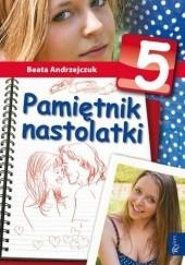 Okładka książki Pamiętnik nastolatki 5 Beata Andrzejczuk