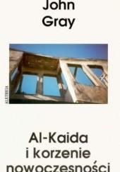 Okładka książki Al-Kaida i korzenie nowocześności John N. Gray