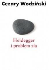 Okładka książki Heidegger i problem zła Cezary Wodziński