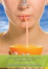 Okładka książki Smak hiszpańskich pomarańczy Kim Lawrence,Kathryn Ross,Chantelle Shaw