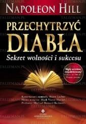 Okładka książki Przechytrzyć diabła - sekret wolności i sukcesu Napoleon Hill