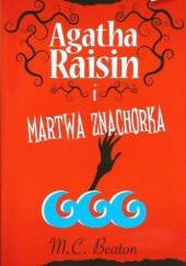 Okładka książki Agatha Raisin i martwa znachorka M.C. Beaton