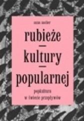 Okładka książki Rubieże kultury popularnej. Popkultura w świecie przepływów Anna Nacher
