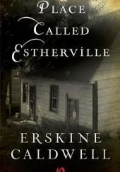 Okładka książki Place Called Estherville Erskine Caldwell