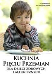 Okładka książki Kuchnia Pięciu Przemian dla dzieci zdrowych i alergicznych Monika Biblis