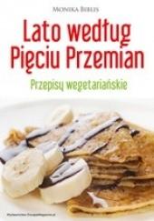Okładka książki Lato według Pięciu Przemian. Przepisy wegetariańskie Monika Biblis